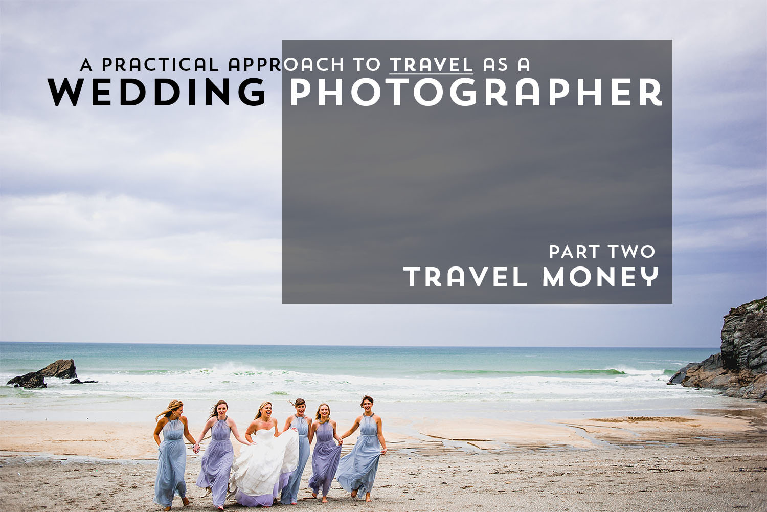 Best Destination Wedding Photographer Travel Money